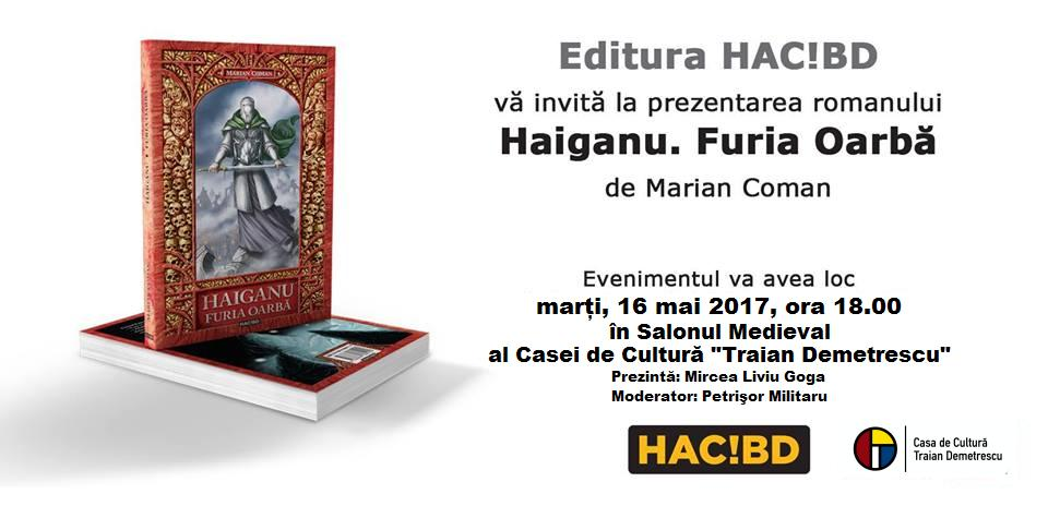 """Lansare de carte: """"Haiganu. Furia Oarbă"""" de Marian Coman"""