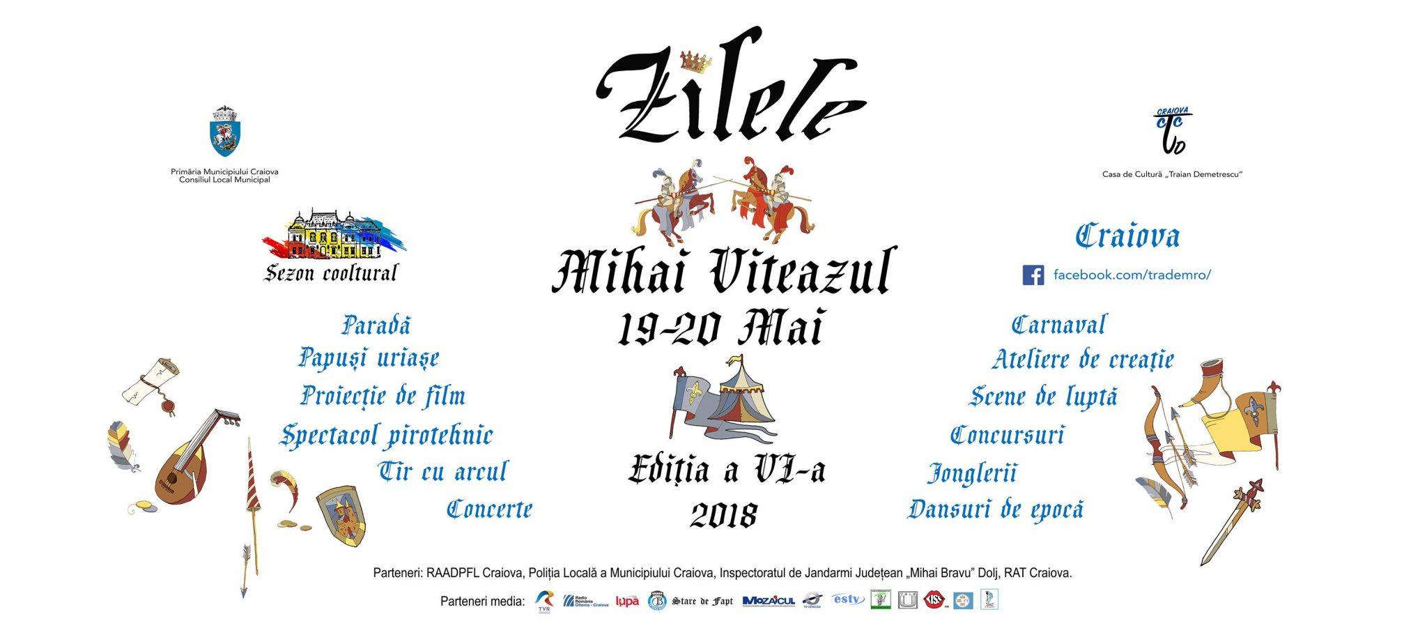 """Program """"ZILELE MIHAI VITEAZUL"""" Ediţia a VI-a, 19 – 20 Mai 2018 Piaţa """"Mihai Viteazul"""" din Craiova"""