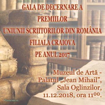 Craiova. Ceremonia de decernare a Premiilor Filialei Craiova a Uniunii Scriitorilor din România pe anul 2017, la  Muzeul de Artă