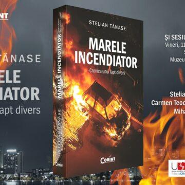 """Stelian Tănase lansează romanul """"Marele incendiator"""" la Muzeul de Artă din Craiova"""